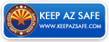 Click to go to Keep Arizona Safe website for information on Arizona's efforts to enforce U.S. immigration laws in the state of Arizona.